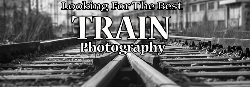 Looking for the best train photography